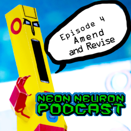 Neon-Neuron-Podcast-Episode-4-Amend-And-Revise